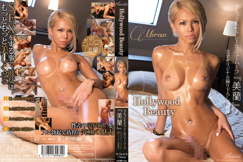 "PLTN-018 - Hollywood Beauty – The Sexiest Transsexual Right Now – All-New Original Footage Of ""Miran"" shemale masturbation anal hi-def"
